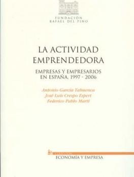 ACTIVIDAD EMPRENDEDORA EMPRESAS Y EMPRESARIOS EN ESPAÑA, 1997-2006, LA