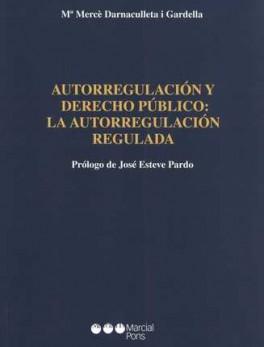AUTORREGULACION Y DERECHO PUBLICO: LA AUTORREGULACION REGULADA