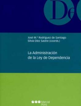 ADMINISTRACION DE LA LEY DE DEPENDENCIA, LA