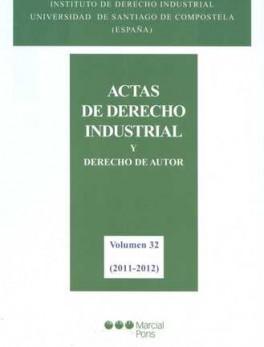ACTAS DE DERECHO INDUSTRIAL (VOL 32) Y DERECHO DE AUTOR