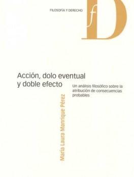 ACCION DOLO EVENTUAL Y DOBLE EFECTO