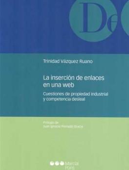 INSERCION DE ENLACES EN UNA WEB. CUESTIONES DE PROPIEDAD INDUSTRIAL Y COMPETENCIA DESLEAL, LA