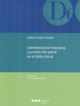 ADMINISTRACION TRIBUTARIA Y JURISDICCION PENAL EN EL DELITO FISCAL