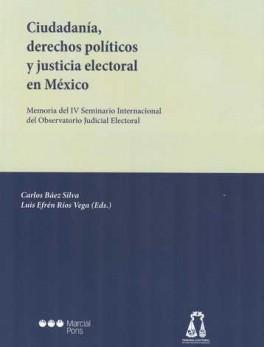 CIUDADANIA DERECHOS POLITICOS Y JUSTICIA ELECTORAL EN MEXICO