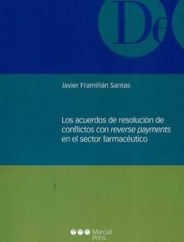 ACUERDOS DE RESOLUCION DE CONFLICTOS CON REVERSE PAYMENTS EN EL SECTOR FARMACEUTICO, LOS