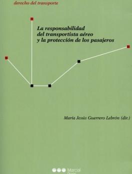 RESPONSABILIDAD DEL TRANSPORTISTA AEREO Y LA PROTECCION DE LOS PASAJEROS, LA