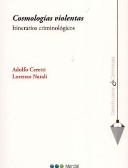 COSMOLOGIAS VIOLENTAS ITINERARIOS CRIMINOLOGICOS