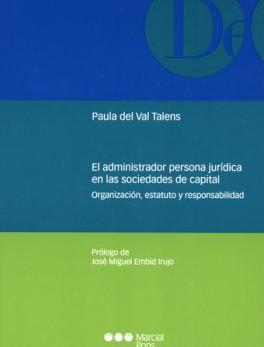 ADMINISTRADOR PERSONA JURIDICA EN LAS SOCIEDADES DE CAPITAL, EL