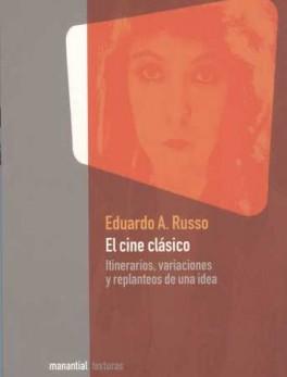 CINE CLASICO. ITINERARIOS, VARIACIONES Y REPLANTEOS DE UNA IDEA, EL