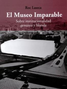 MUSEO IMPARABLE. SOBRE INSTITUCIONALIDAD GENUINA Y BLANDA, EL