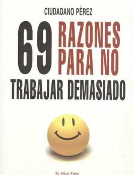 69 RAZONES PARA NO TRABAJAR DEMASIADO