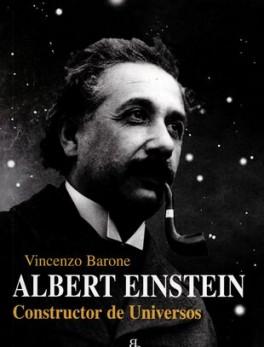 ALBERT EINSTEIN CONSTRUCTOR DE UNIVERSOS