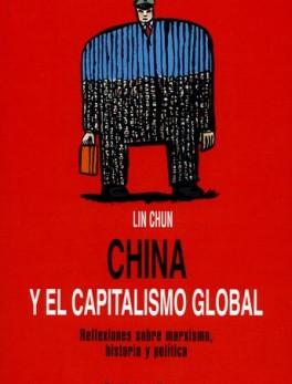 CHINA Y EL CAPITALISMO GLOBAL REFLEXIONES SOBRE MARXISMO HISTORIA Y POLITICA