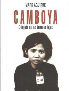 CAMBOYA EL LEGADO DE LOS JEMERES ROJOS