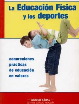 EDUCACION FISICA Y LOS DEPORTES. CONCRECIONES PRACTICAS DE EDUCACION EN VALORES, LA