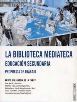 BIBLIOTECA MEDIATECA. EDUCACION SECUNDARIA. PROPUESTA DE TRABAJO, LA