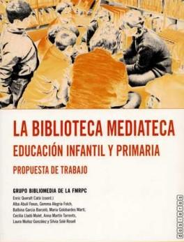 BIBLIOTECA MEDIATECA. EDUCACION INFANTIL Y PRIMARIA. PROPUESTA DE TRABAJO, LA