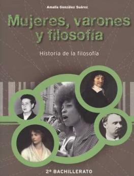 MUJERES VARONES Y FILOSOFIA. HISTORIA DE LA FILOSOFIA. 2º BACHILLERATO