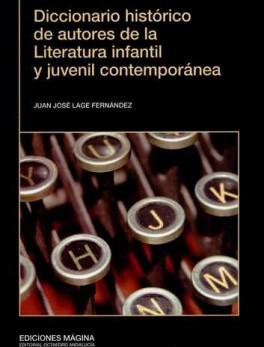 DICCIONARIO HISTORICO DE AUTORES DE LA LITERATURA INFANTIL Y JUVENIL CONTEMPORANEA