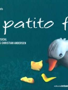 PATITO FEO (INCLUYE CD). UNA ADAPTACION MUSICAL DEL CUENTO DE HANS CHRISTIAN ANDERSEN, EL