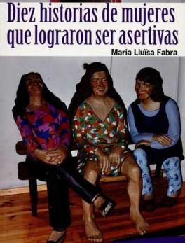DIEZ HISTORIAS DE MUJERES QUE LOGRARON SER ASERTIVAS