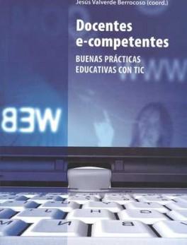 DOCENTES E COMPETENTES. BUENAS PRACTICAS EDUCATIVAS CON TIC