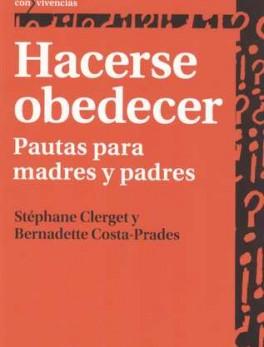 HACERSE OBEDECER. PAUTAS PARA MADRES Y PADRES