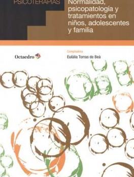 NORMALIDAD PSICOPATOLOGIA Y TRATAMIENTOS EN NIÑOS ADOLESCENTES Y FAMILIA