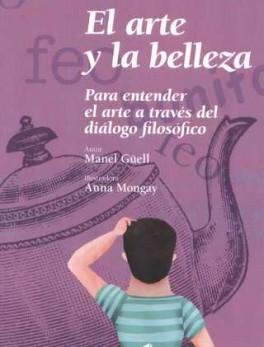 ARTE Y LA BELLEZA. PARA ENTENDER EL ARTE A TRAVES DEL DIALOGO FILOSOFICO, EL