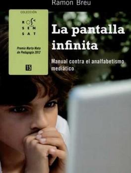 PANTALLA INFINITA MANUAL CONTRA EL ANALFABETISMO MEDIATICO, LA