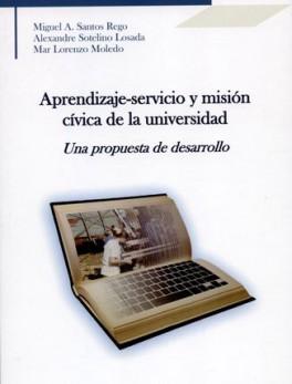 APRENDIZAJE SERVICIO Y MISION CIVICA DE LA UNIVERSIDAD UNA PROPUESTA DE DESARROLLO