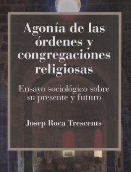 AGONIA DE LAS ORDENES Y CONGREGACIONES RELIGIOSAS