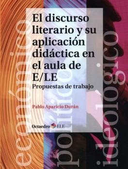 DISCURSO LITERARIO Y SU APLICACION DIDACTICA EN EL AULA DE E/LE PROPUESTAS DE TRABAJO, EL