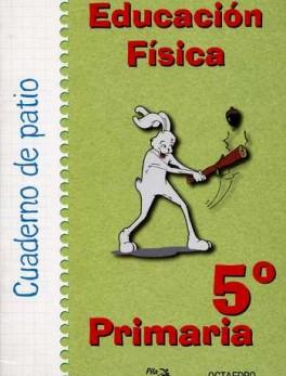 CUADERNO DE PATIO 5º PRIMARIA EDUCACION FISICA