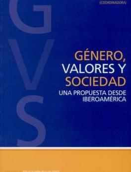 GENERO VALORES Y SOCIEDAD UNA PROPUESTA DESDE IBEROAMERICA