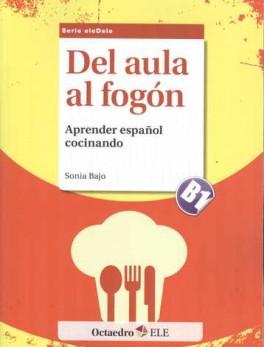DEL AULA AL FOGON. APRENDER ESPAÑOL COCINANDO. NIVEL B2
