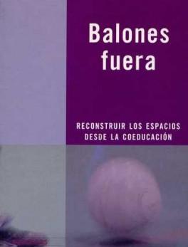 BALONES FUERA. RECONSTRUIR LOS ESPACIOS DESDE LA COEDUCACION