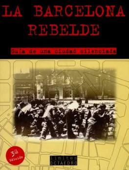 BARCELONA REBELDE (3ª ED). GUIA DE UNA CIUDAD SILENCIADA, LA