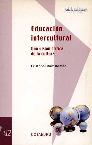 EDUCACION INTERCULTURAL. UNA VISION CRITICA DE LA CULTURA