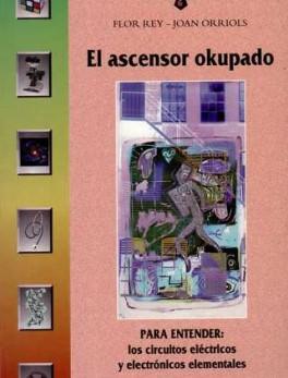 ASCENSOR OKUPADO. PARA ENTENDER LOS CIRCUITOS ELECTRICOS Y ELECTRONICOS, EL