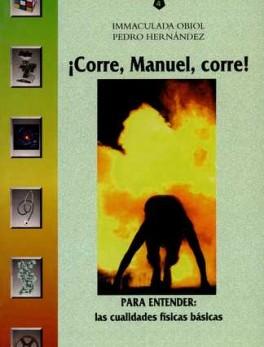 CORRE MANUEL CORRE. PARA ENTENDER LAS CUALIDADES FISICAS BASICAS