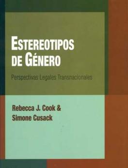 ESTEREOTIPOS DE GENERO. PERSPECTIVAS LEGALES TRANSNACIONALES