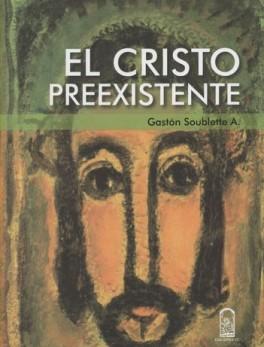 CRISTO PREEXISTENTE, EL