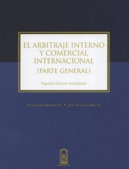 ARBITRAJE INTERNO Y COMERCIAL INTERNACIONAL PARTE GENERAL