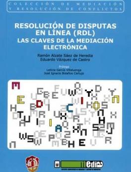 RESOLUCION DE DISPUTAS EN LINEA RDL LAS CLAVES DE LA MEDIACION ELECTRONICA