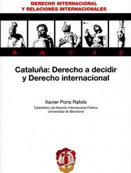 CATALUÑA DERECHO A DECIDIR Y DERECHO INTERNACIONAL