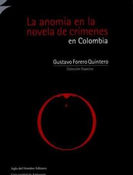 ANOMIA EN LA NOVELA DE CRIMENES EN COLOMBIA, LA