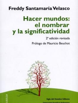 HACER MUNDOS: EL NOMBRAR Y LA SIGNIFICATIVIDAD