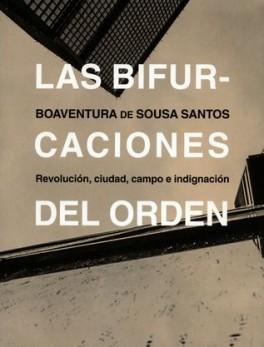 BIFURCACIONES DEL ORDEN. REVOLUCION, CIUDAD, CAMPO E INDIGNACION, LAS