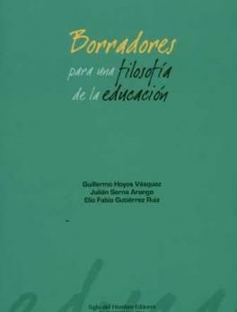 BORRADORES PARA UNA FILOSOFIA DE LA EDUCACION
